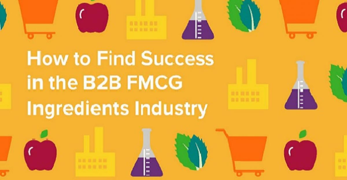 How to Find Success in the B2B FMCG Ingredients Industry